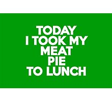 Today I took my meat pie to lunch Photographic Print