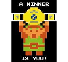 A Winner Is You! Photographic Print