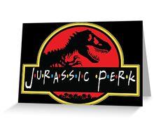 Jurassic Perk Greeting Card