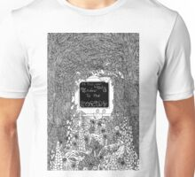 Is this your Only Window to the World? Unisex T-Shirt