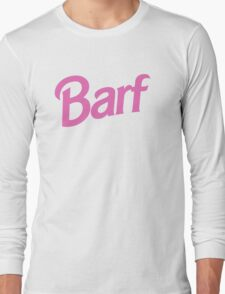 #BARF, Inspired by Barbie logo Long Sleeve T-Shirt