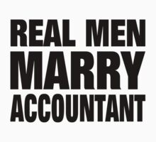 Real Men Marry Accountant - Custom Tshirts & Accessories T-Shirt