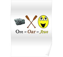 Ore, Oar, Awe or Or Poster
