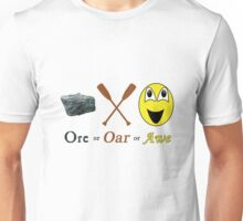 Ore, Oar, Awe or Or Unisex T-Shirt