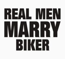 Real Men Marry Biker - Custom Tshirts & Accessories T-Shirt