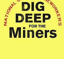 Dig Deep for the Miners by CherryCassette