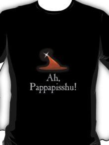 Ah, Pappapisshu! T-Shirt
