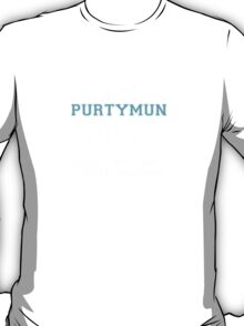 Its a PURTYMUN thing, you wouldn't understand T-Shirt