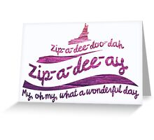 Zip-a-dee-doo-dah Greeting Card