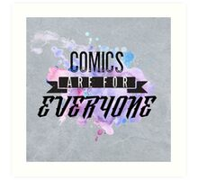 Comics are for EVERYONE  Art Print