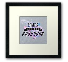 Comics are for EVERYONE  Framed Print
