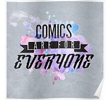 Comics are for EVERYONE  Poster