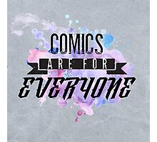 Comics are for EVERYONE  Photographic Print