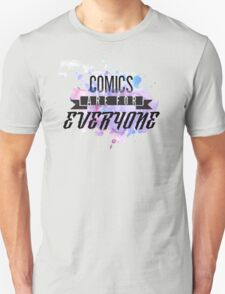 Comics are for EVERYONE  T-Shirt