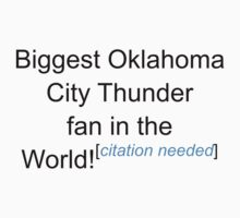 Biggest Oklahoma City Thunder Fan - Citation Needed by lyricalshirts
