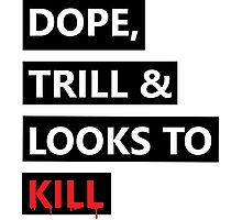 Dope, Trill & Looks To Kill! Photographic Print