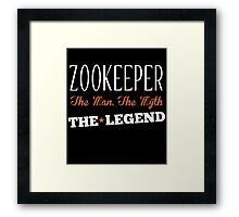 ZOOKEEPER THE MAN,THE MYTH THE LEGEND Framed Print