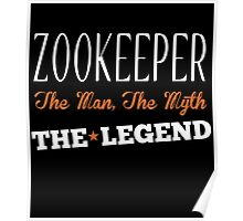 ZOOKEEPER THE MAN,THE MYTH THE LEGEND Poster