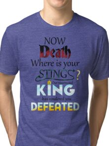 Death is overcome! Tri-blend T-Shirt