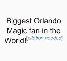 Biggest Orlando Magic Fan - Citation Needed by lyricalshirts