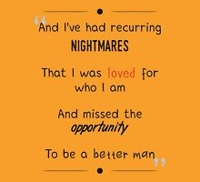 And I've had recurring nightmares Unisex T-Shirt