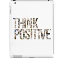Think positive! II iPad Case/Skin