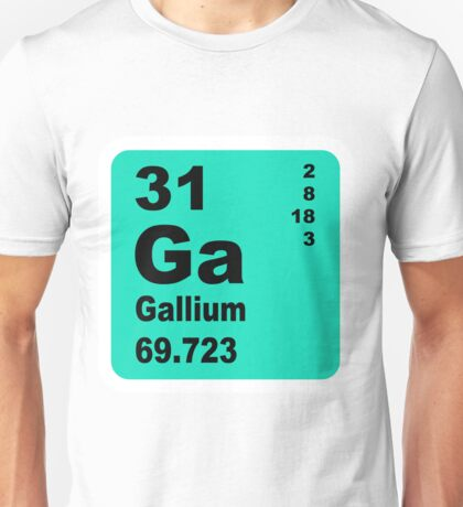 Gallium Periodic Table of Elements Unisex T-Shirt