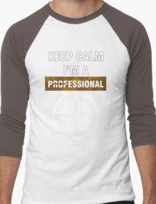 Keep Calm - I'm A Professional Men's Baseball ¾ T-Shirt