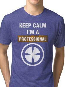 Keep Calm - I'm A Professional Tri-blend T-Shirt