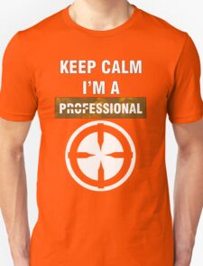 Keep Calm - I'm A Professional Unisex T-Shirt