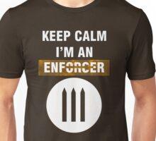 Keep Calm - I'm An Enforcer Unisex T-Shirt