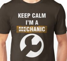 Keep Calm - I'm A Mechanic Unisex T-Shirt