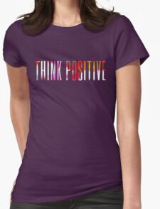 Think positive! Womens Fitted T-Shirt