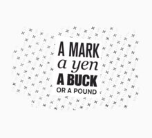 A mark, a yen, a buck, or a pound ... One Piece - Short Sleeve