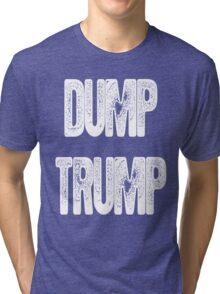 DUMP TRUMP Tri-blend T-Shirt