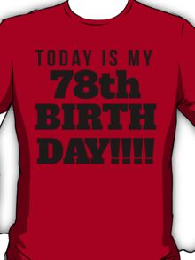 Today Is My 78th Birthday T-Shirt