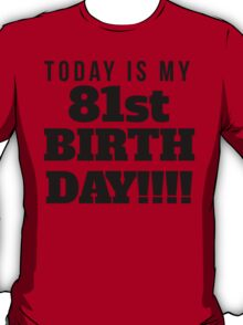 Today Is My 81st Birthday T-Shirt