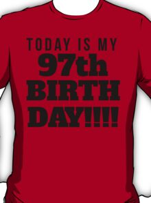 Today Is My 97th Birthday T-Shirt