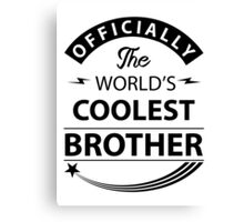 The World's Coolest Brother Canvas Print