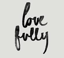 Love Fully T-Shirt