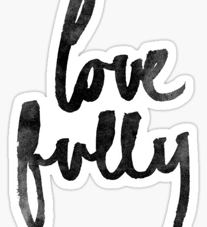 Love Fully Sticker