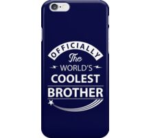 The World's Coolest Brother iPhone Case/Skin
