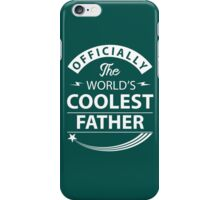 The World's Coolest Father iPhone Case/Skin