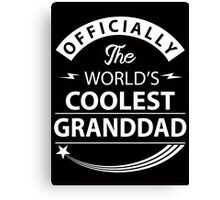 The World's Coolest Granddad Canvas Print