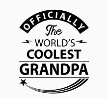 The World's Coolest Grandpa Unisex T-Shirt