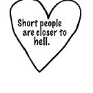 Short People Are Closer To Hell by Alexandra Russo