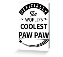 The World's Coolest PawPaw Greeting Card