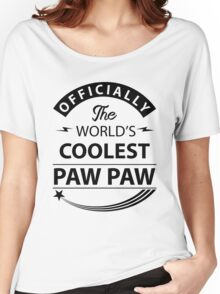 The World's Coolest PawPaw Women's Relaxed Fit T-Shirt