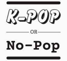 K-Pop or No-Pop by mykl55