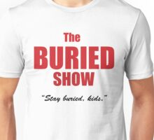 The Buried Show Classic Logo Unisex T-Shirt